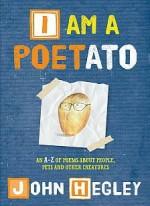 I Am a Poetato  by John Hegley